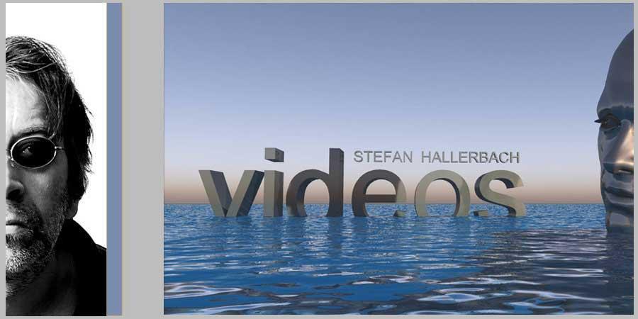 Videos, Stefan Hallerbach